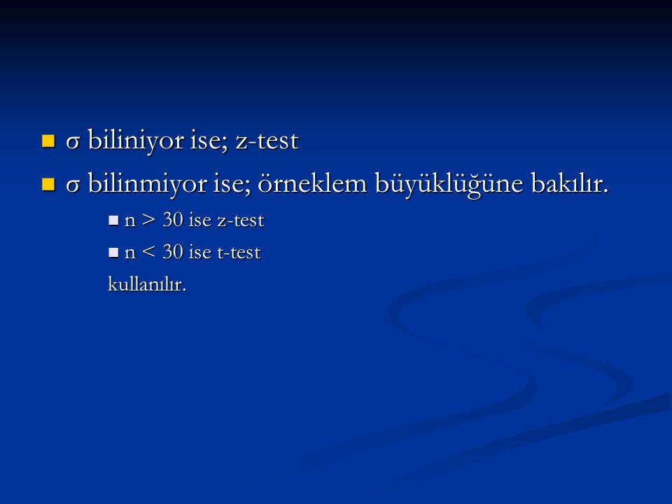 σ biliniyor ise; z-test