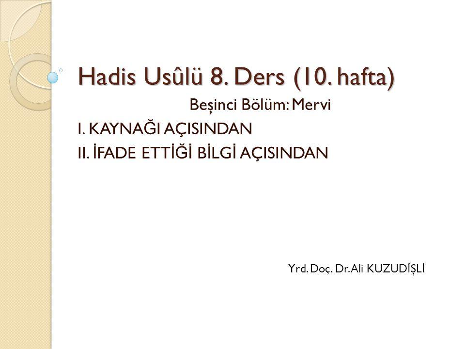 Hadis Usûlü 8. Ders (10. hafta)