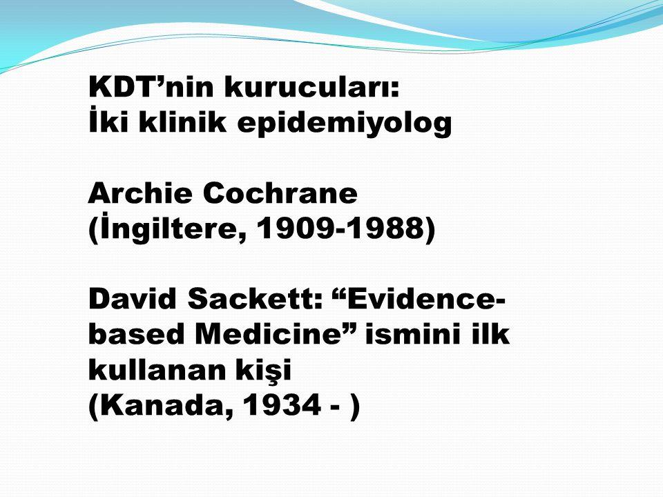 KDT'nin kurucuları: İki klinik epidemiyolog. Archie Cochrane. (İngiltere, 1909-1988)