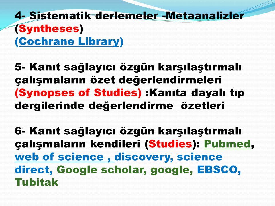 4- Sistematik derlemeler -Metaanalizler (Syntheses)