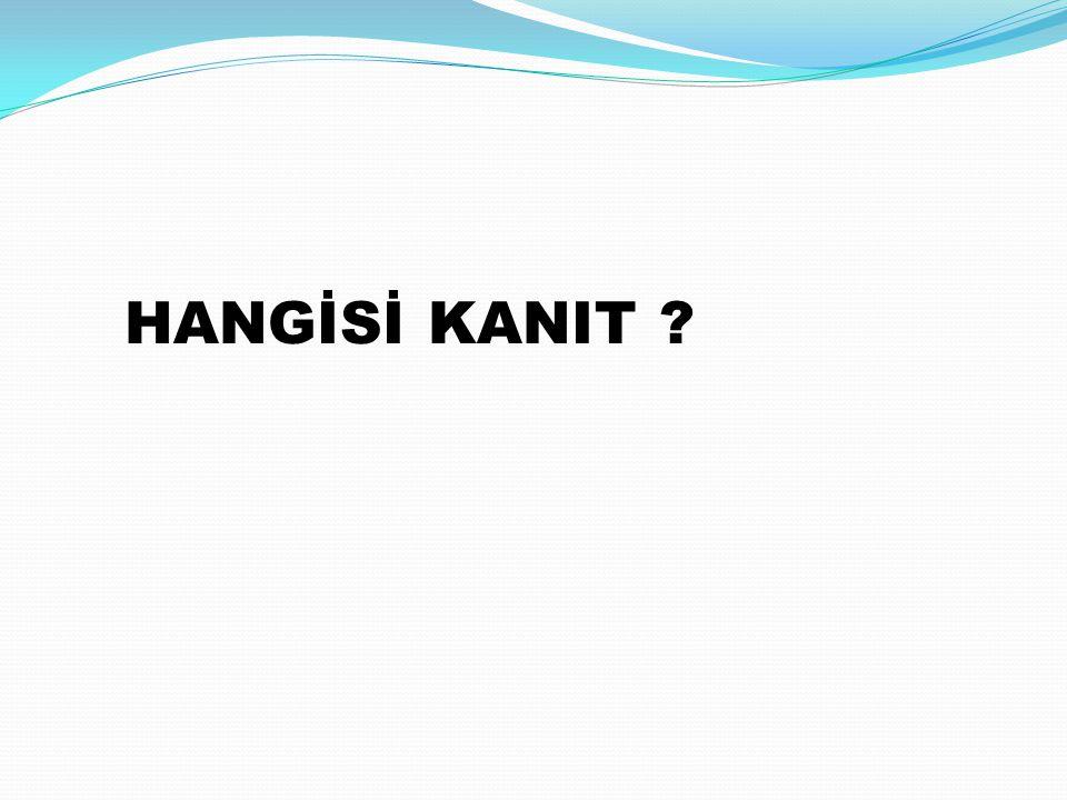 HANGİSİ KANIT