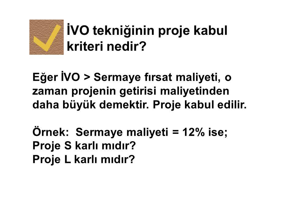 İVO tekniğinin proje kabul kriteri nedir