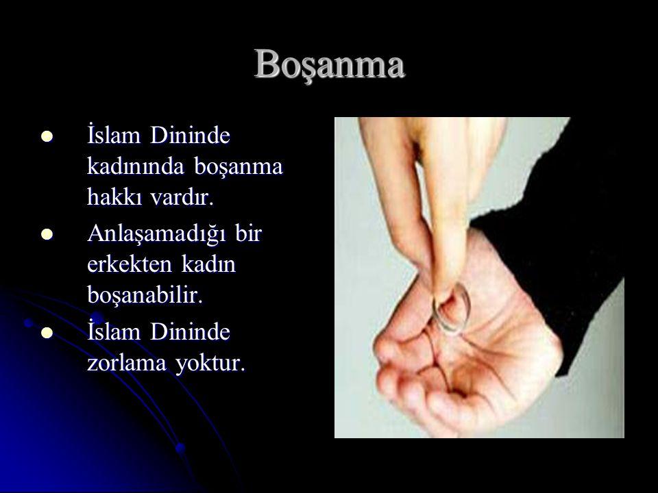 Boşanma İslam Dininde kadınında boşanma hakkı vardır.