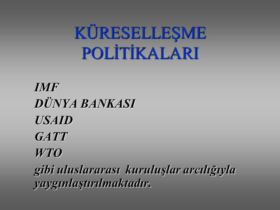 KÜRESELLEŞME POLİTİKALARI