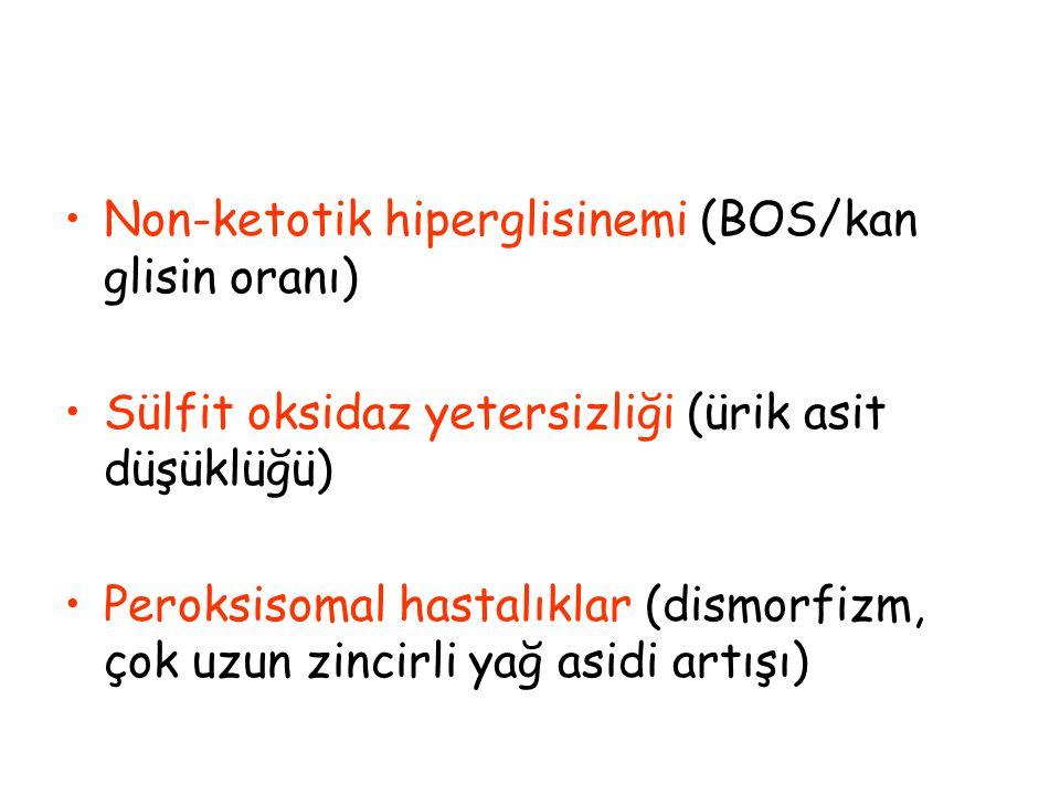 Non-ketotik hiperglisinemi (BOS/kan glisin oranı)