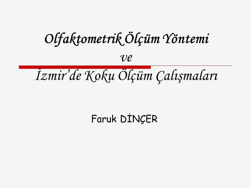 Olfaktometrik Ölçüm Yöntemi ve İzmir'de Koku Ölçüm Çalışmaları