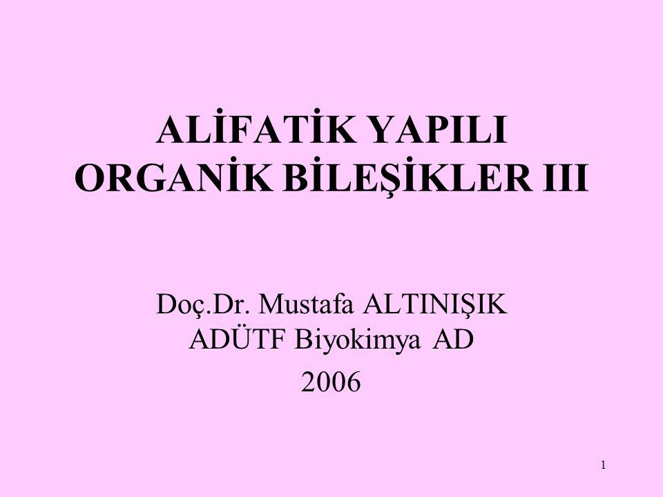 ALİFATİK YAPILI ORGANİK BİLEŞİKLER III