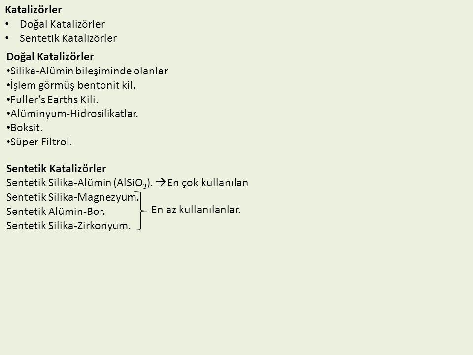 Katalizörler Doğal Katalizörler. Sentetik Katalizörler. Doğal Katalizörler. Silika-Alümin bileşiminde olanlar.