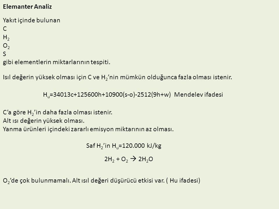 Elemanter Analiz Yakıt içinde bulunan. C. H2. O2. S. gibi elementlerin miktarlarının tespiti.