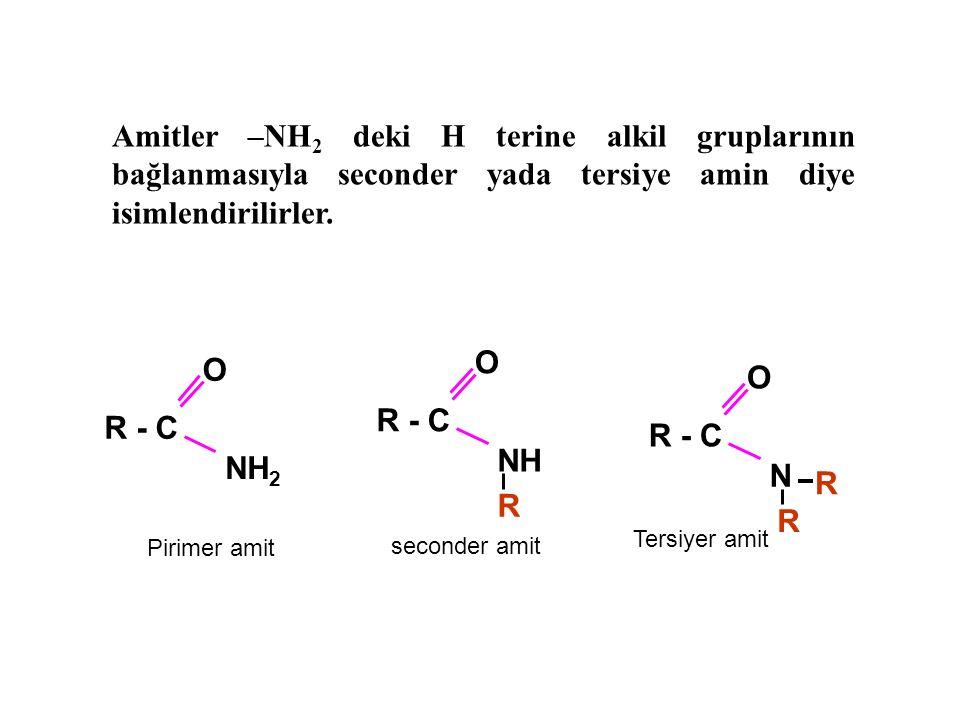 Amitler –NH2 deki H terine alkil gruplarının bağlanmasıyla seconder yada tersiye amin diye isimlendirilirler.