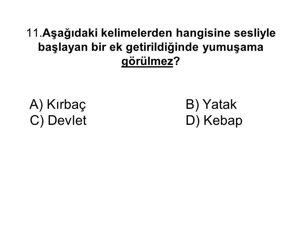 A) Kırbaç B) Yatak C) Devlet D) Kebap