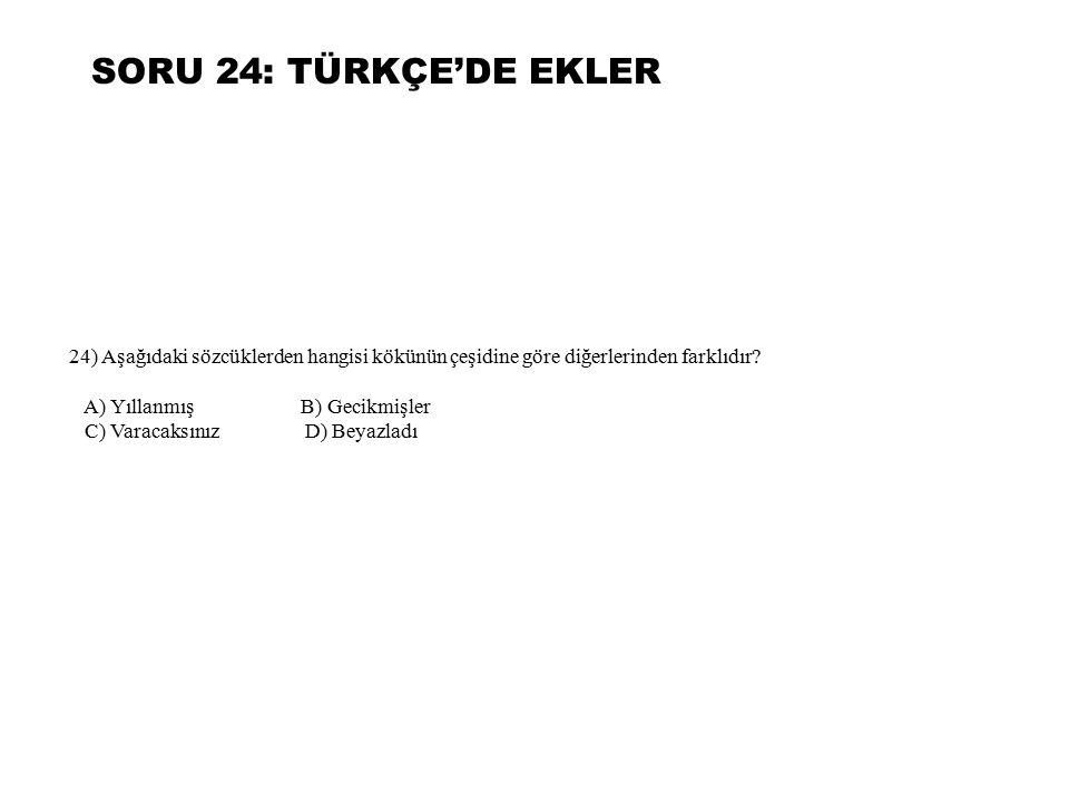 SORU 24: TÜRKÇE'DE EKLER