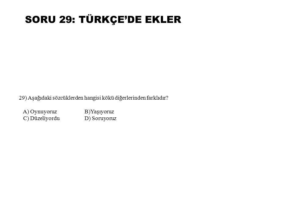 SORU 29: TÜRKÇE'DE EKLER