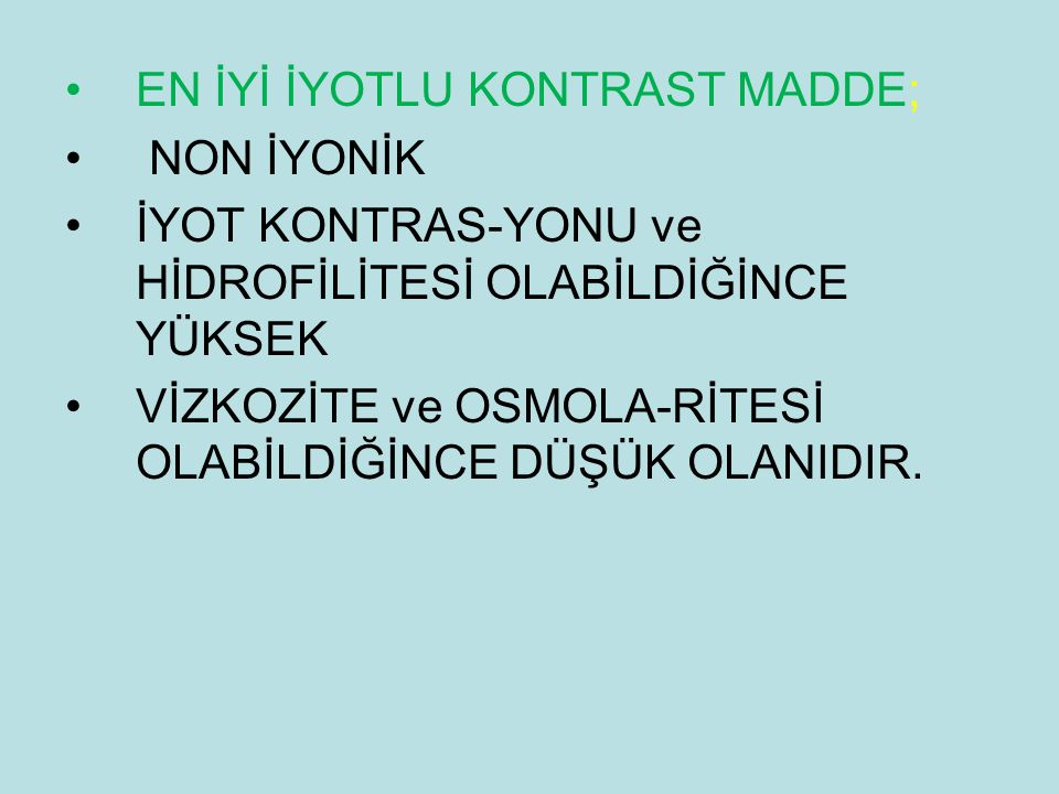 EN İYİ İYOTLU KONTRAST MADDE;