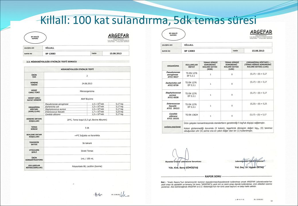 Killall: 100 kat sulandırma, 5dk temas süresi