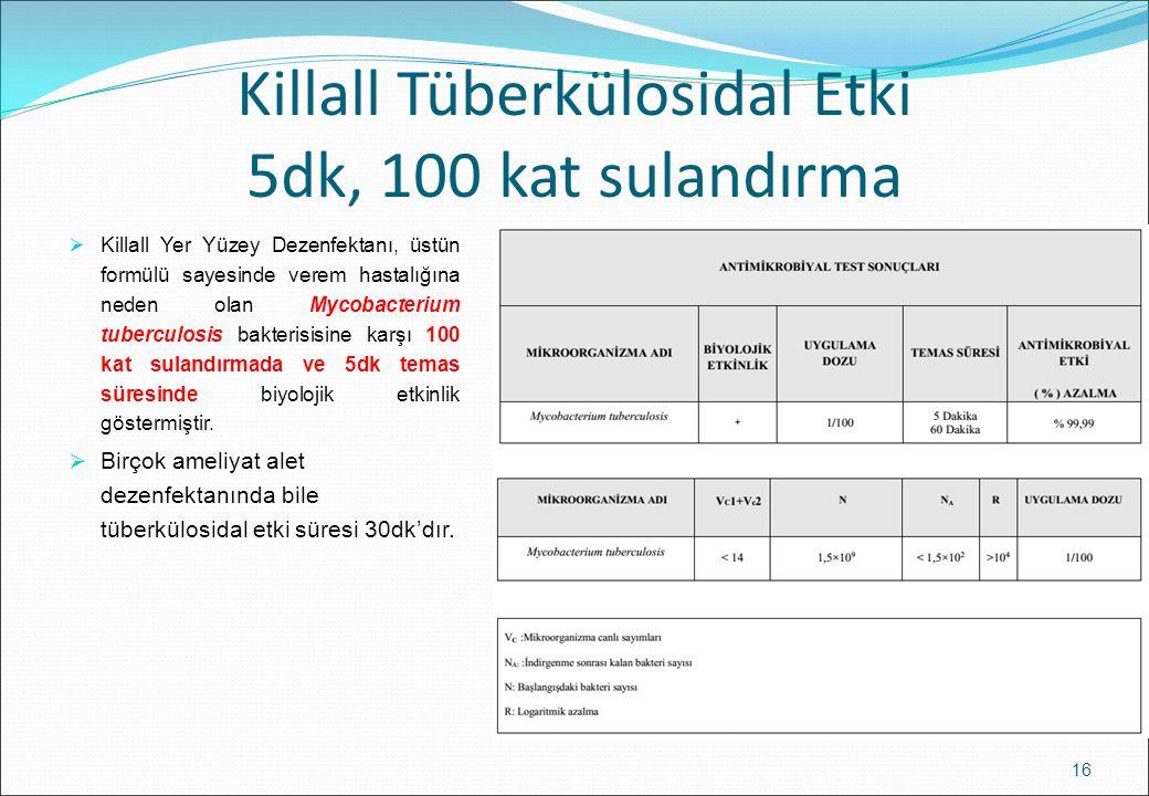 Killall Tüberkülosidal Etki 5dk, 100 kat sulandırma