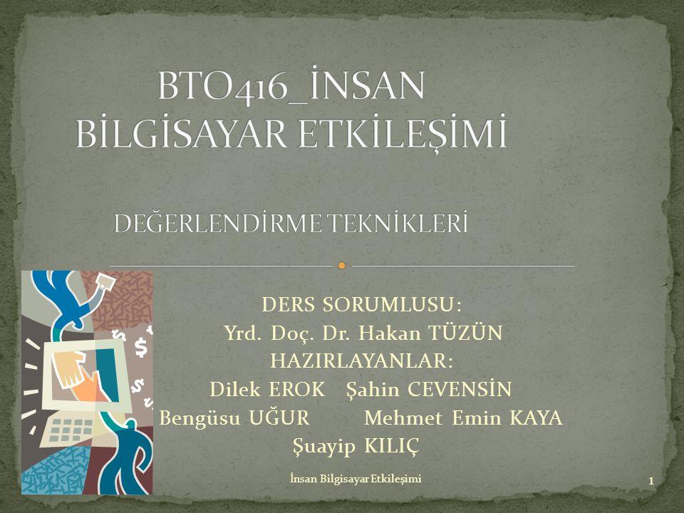 BTO416_İNSAN BİLGİSAYAR ETKİLEŞİMİ DEĞERLENDİRME TEKNİKLERİ