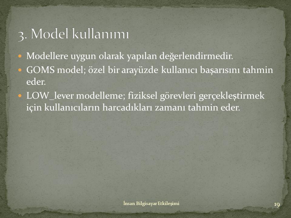 3. Model kullanımı Modellere uygun olarak yapılan değerlendirmedir.