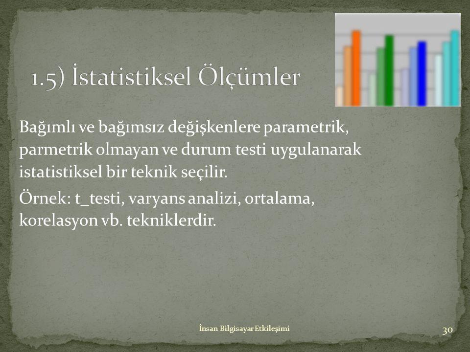 1.5) İstatistiksel Ölçümler