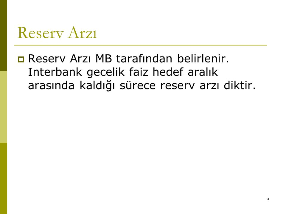 Reserv Arzı Reserv Arzı MB tarafından belirlenir.
