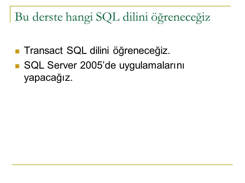 Bu derste hangi SQL dilini öğreneceğiz