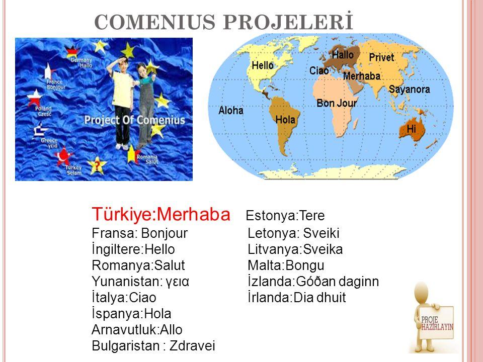 COMENIUS PROJELERİ Türkiye:Merhaba Estonya:Tere