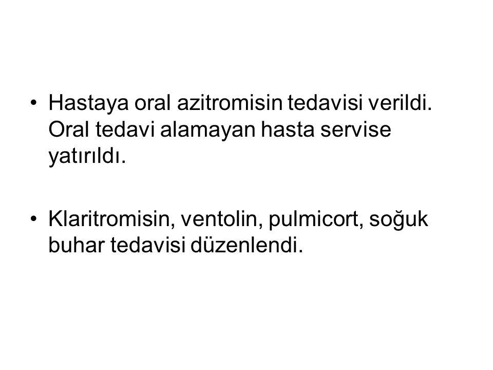 Hastaya oral azitromisin tedavisi verildi