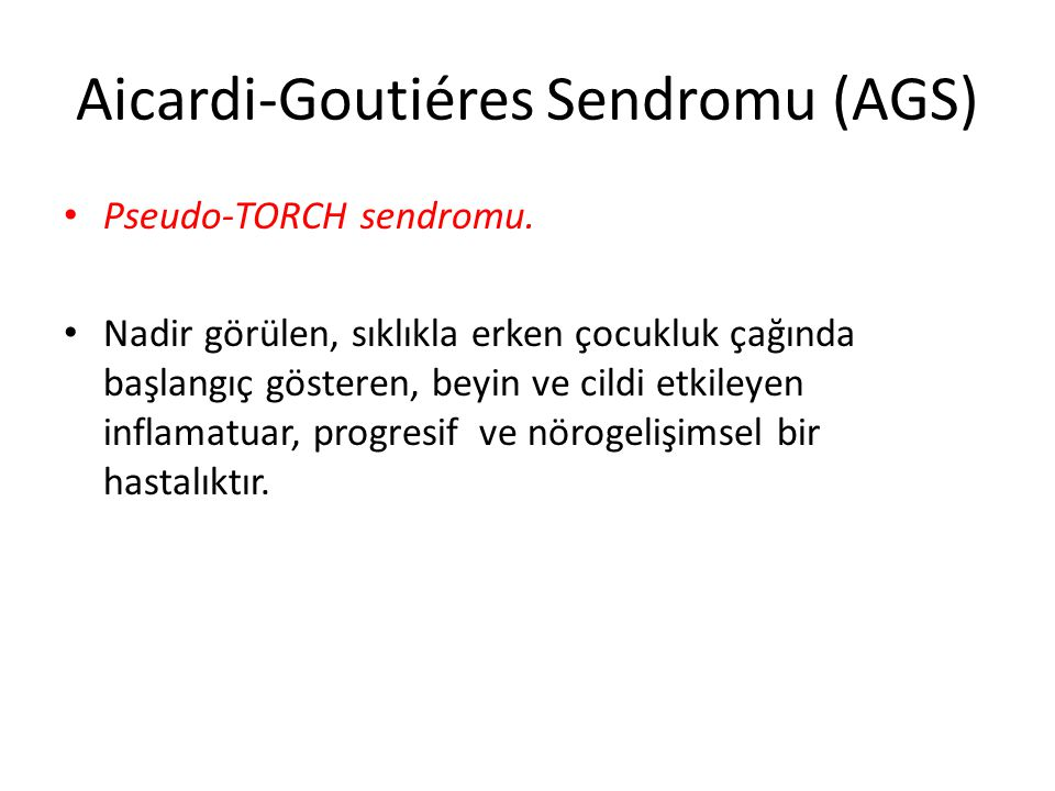 Aicardi-Goutiéres Sendromu (AGS)