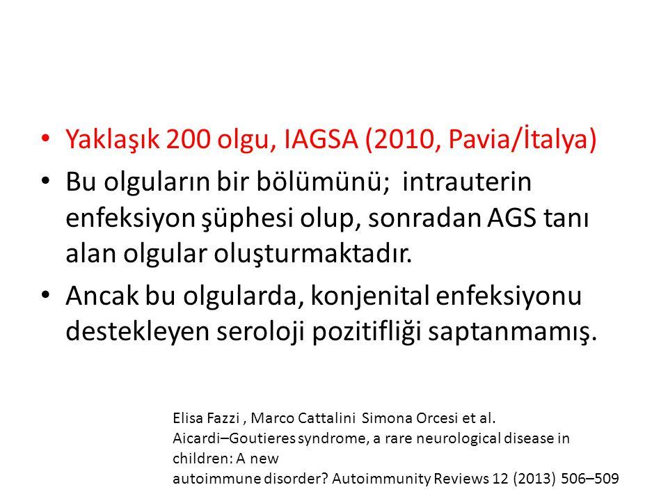 Yaklaşık 200 olgu, IAGSA (2010, Pavia/İtalya)