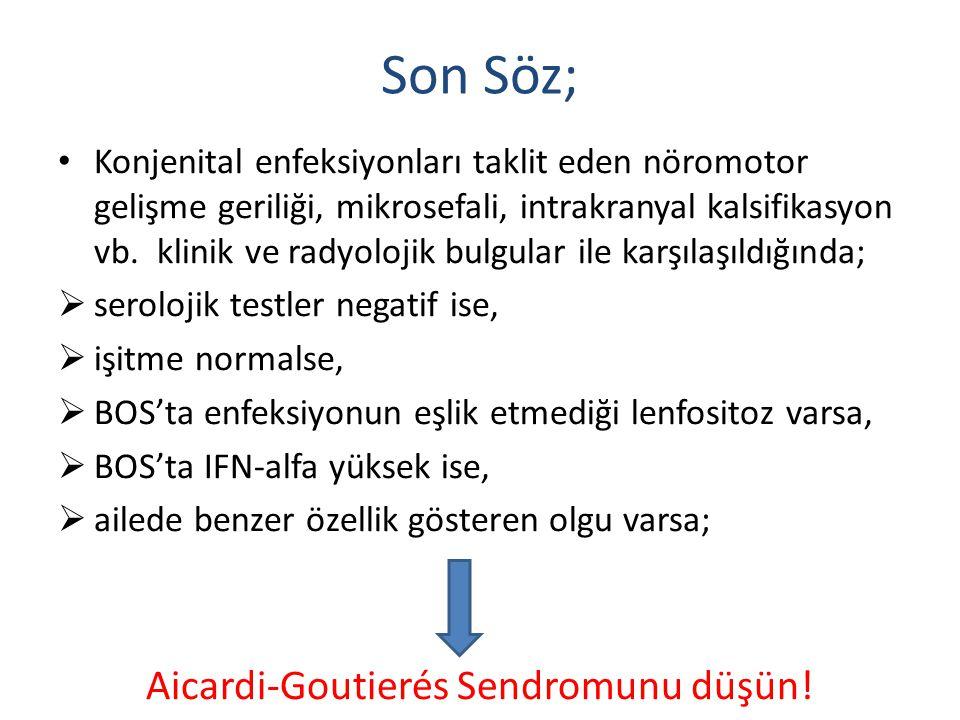 Aicardi-Goutierés Sendromunu düşün!