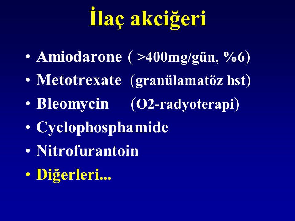 İlaç akciğeri Amiodarone ( >400mg/gün, %6)