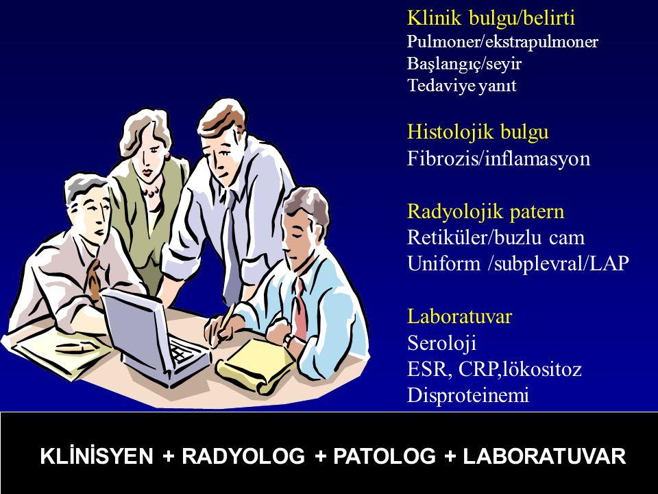 Fibrozis/inflamasyon Radyolojik patern Retiküler/buzlu cam