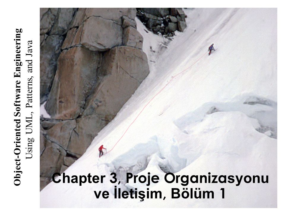 Chapter 3, Proje Organizasyonu ve İletişim, Bölüm 1