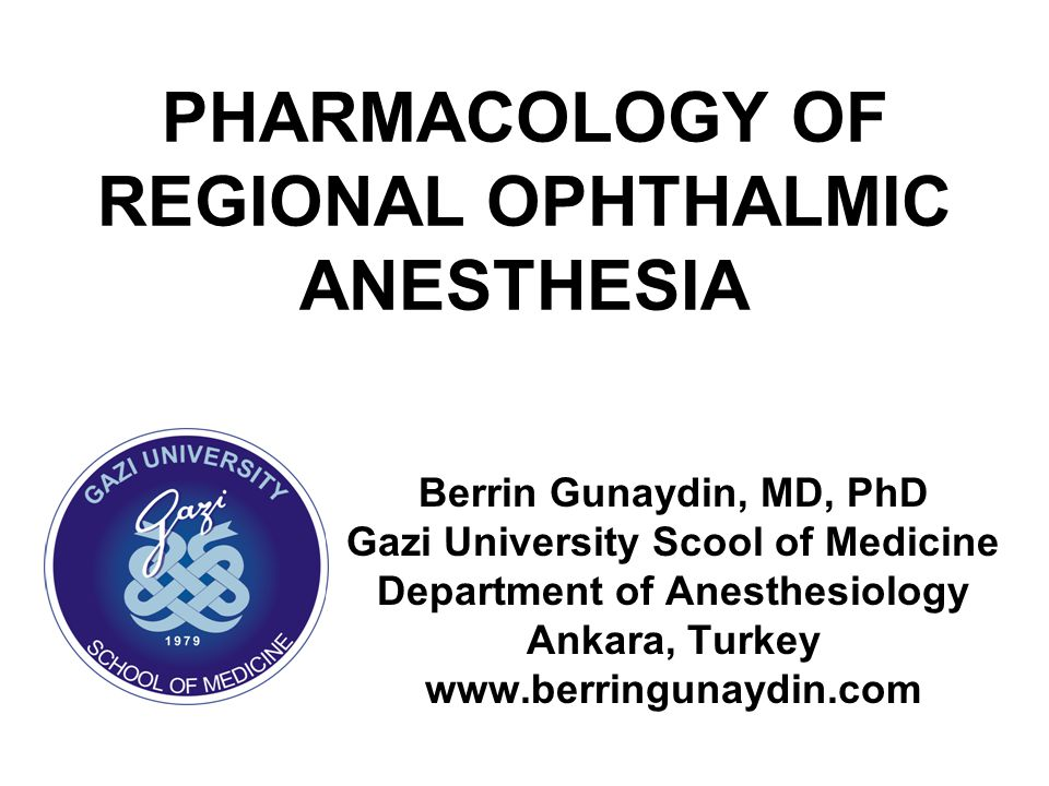 PHARMACOLOGY OF REGIONAL OPHTHALMIC ANESTHESIA