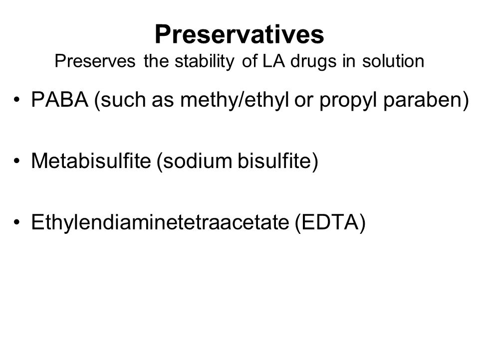 Preservatives Preserves the stability of LA drugs in solution