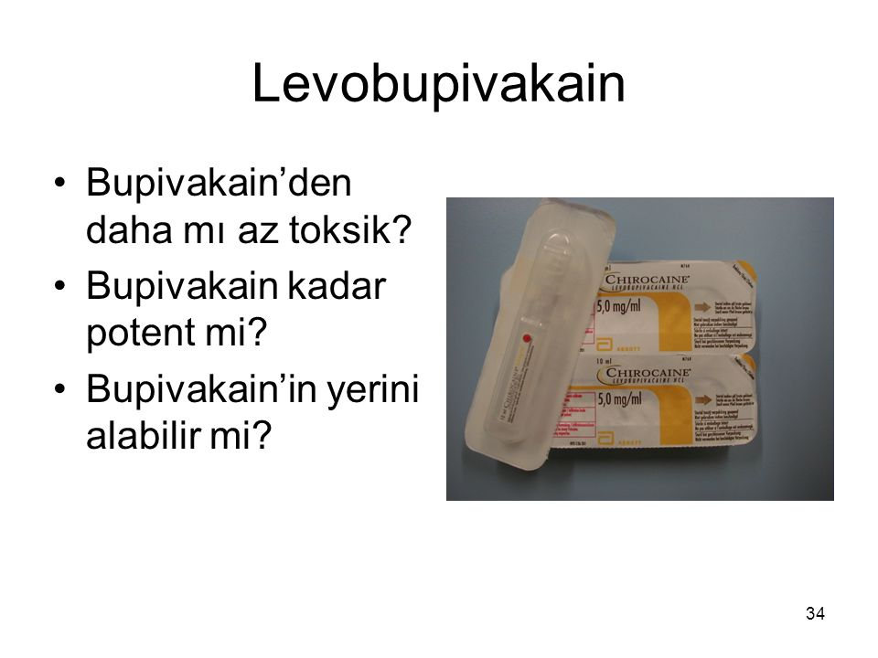 Levobupivakain Bupivakain'den daha mı az toksik