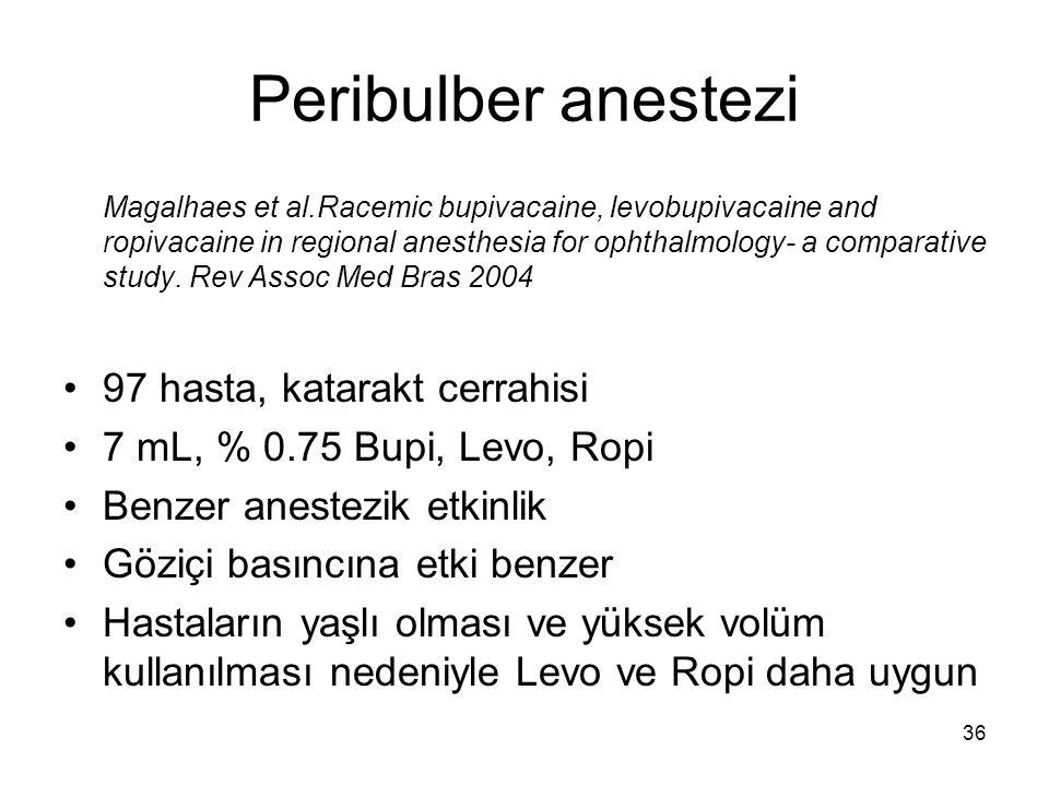 Peribulber anestezi 97 hasta, katarakt cerrahisi