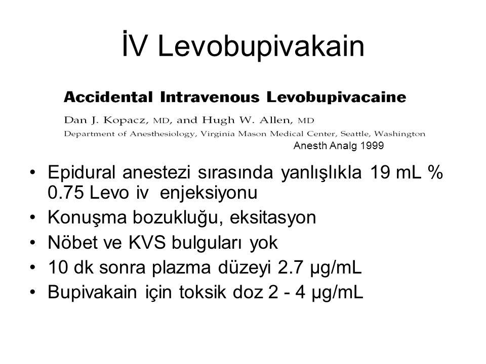 İV Levobupivakain Epidural anestezi sırasında yanlışlıkla 19 mL % 0.75 Levo iv enjeksiyonu. Konuşma bozukluğu, eksitasyon.