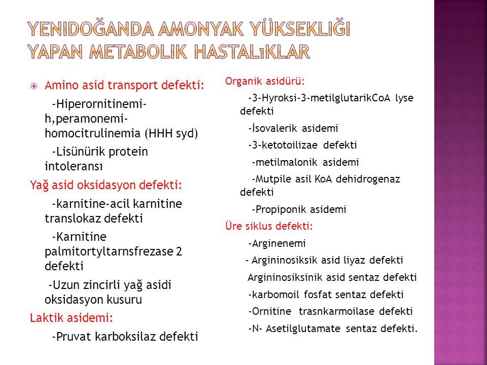 Yenidoğanda amonyak yüksekliği yapan metabolik hastalıklar