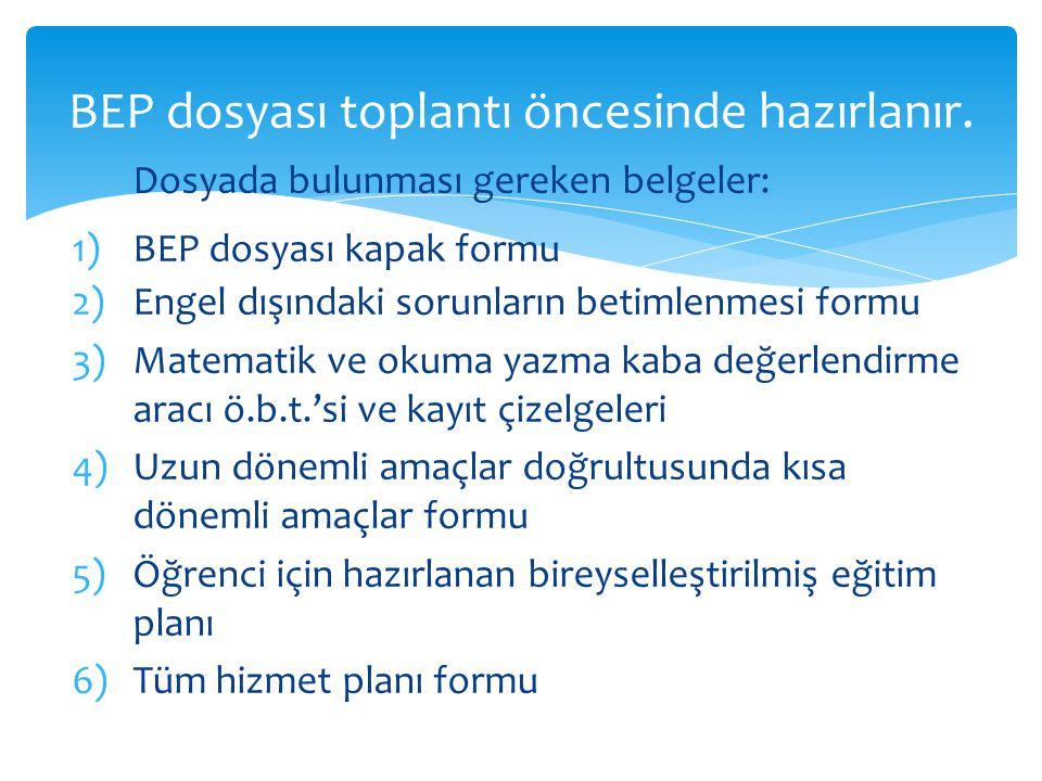 BEP dosyası toplantı öncesinde hazırlanır.