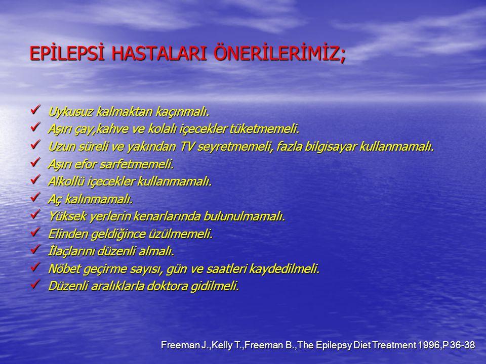 EPİLEPSİ HASTALARI ÖNERİLERİMİZ;