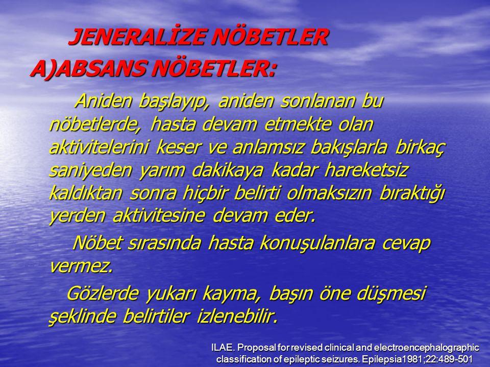 JENERALİZE NÖBETLER A)ABSANS NÖBETLER:
