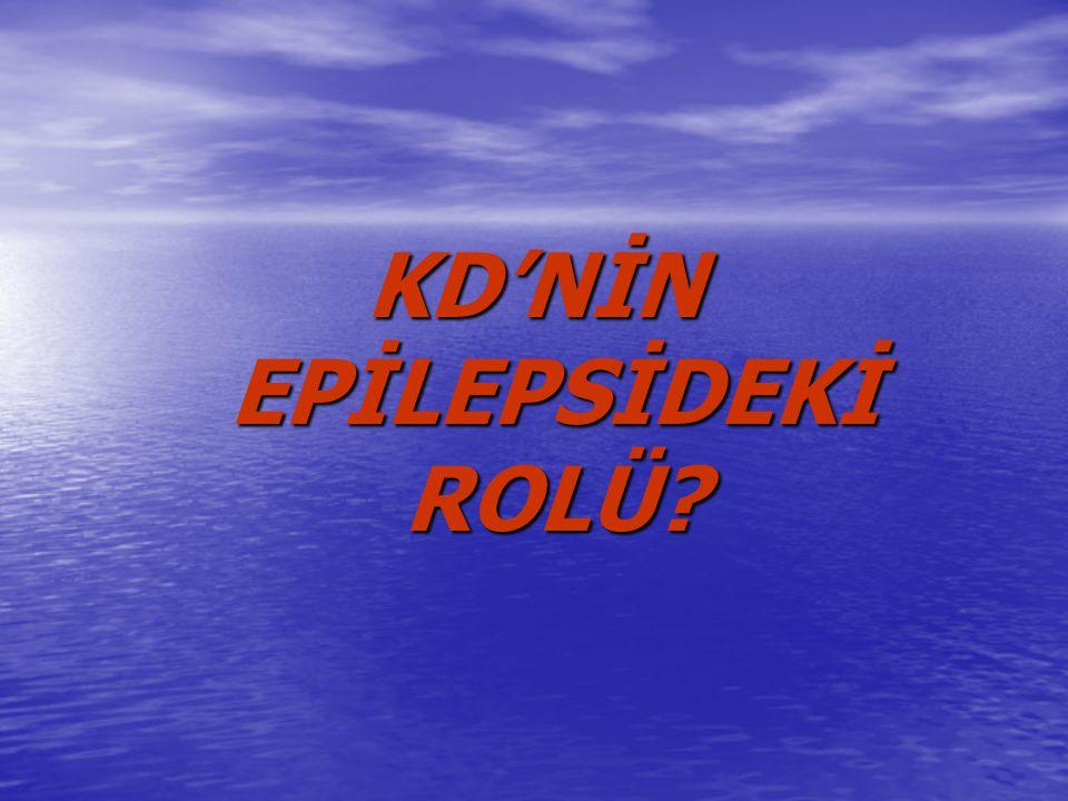 KD'NİN EPİLEPSİDEKİ ROLÜ