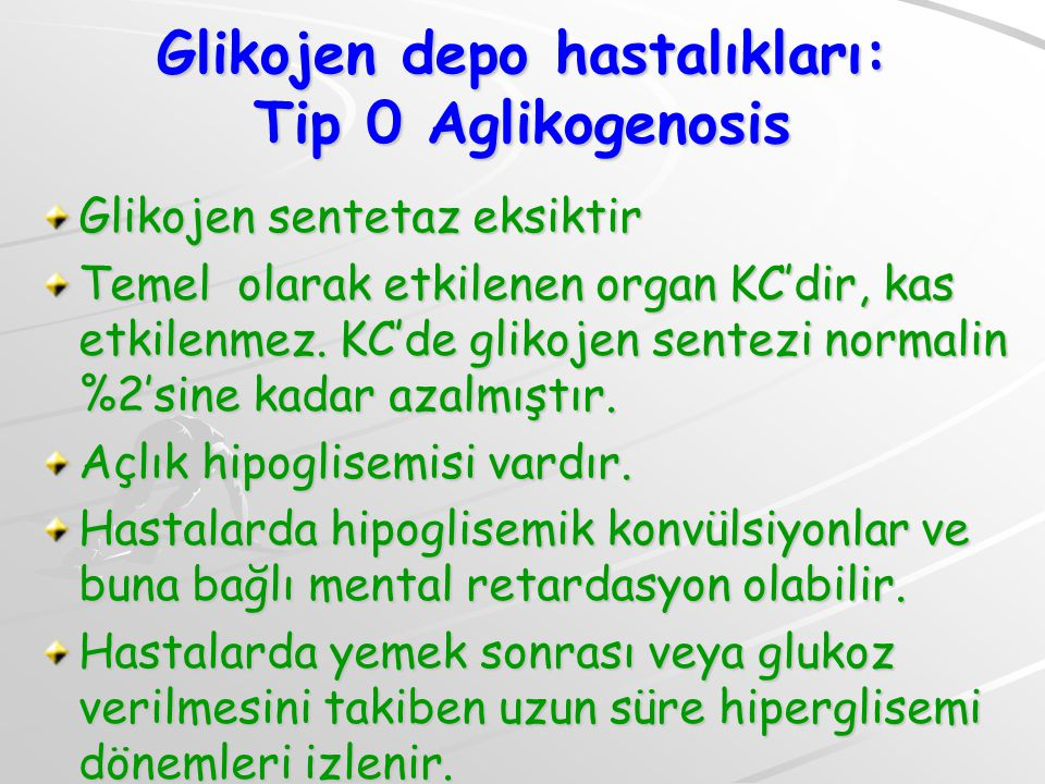 Glikojen depo hastalıkları: Tip 0 Aglikogenosis