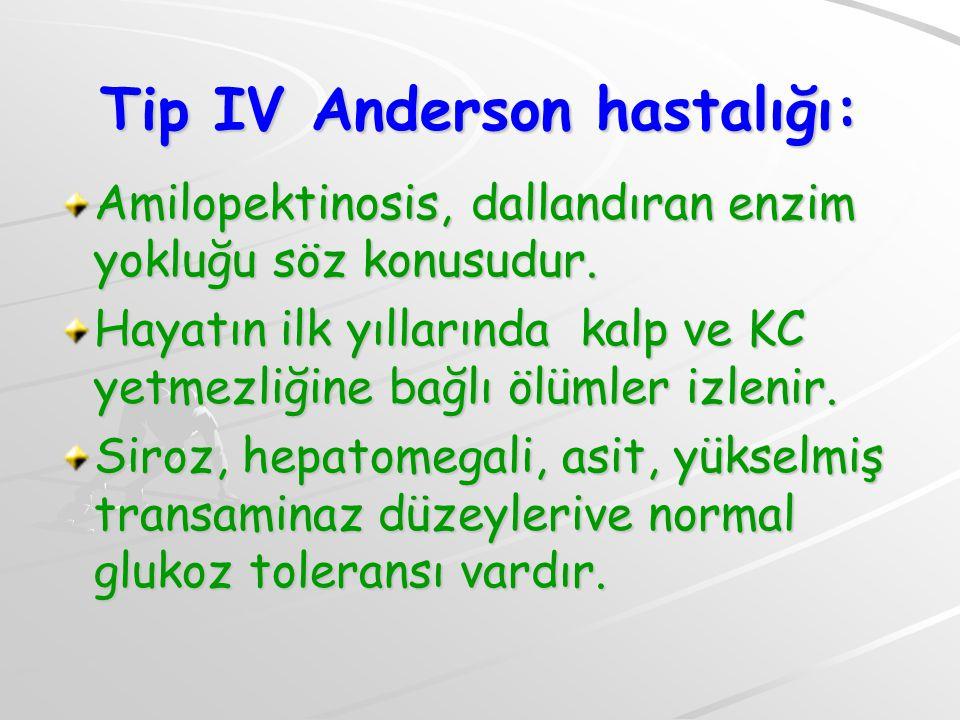Tip IV Anderson hastalığı: