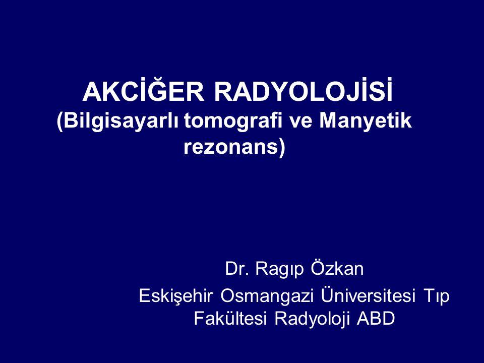 AKCİĞER RADYOLOJİSİ (Bilgisayarlı tomografi ve Manyetik rezonans)