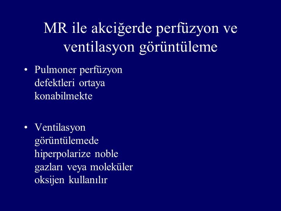 MR ile akciğerde perfüzyon ve ventilasyon görüntüleme