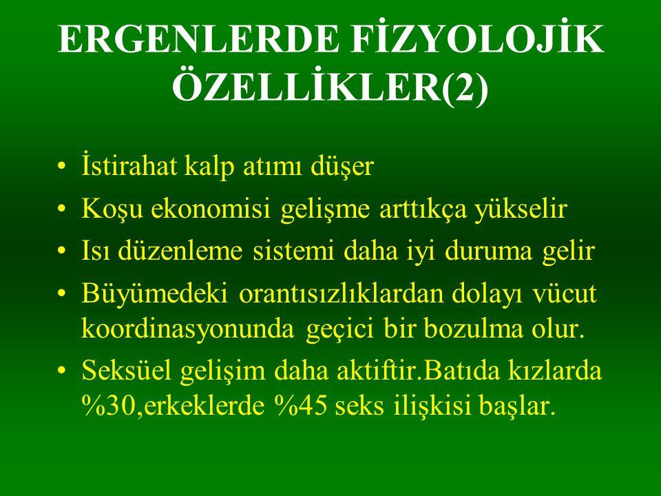 ERGENLERDE FİZYOLOJİK ÖZELLİKLER(2)