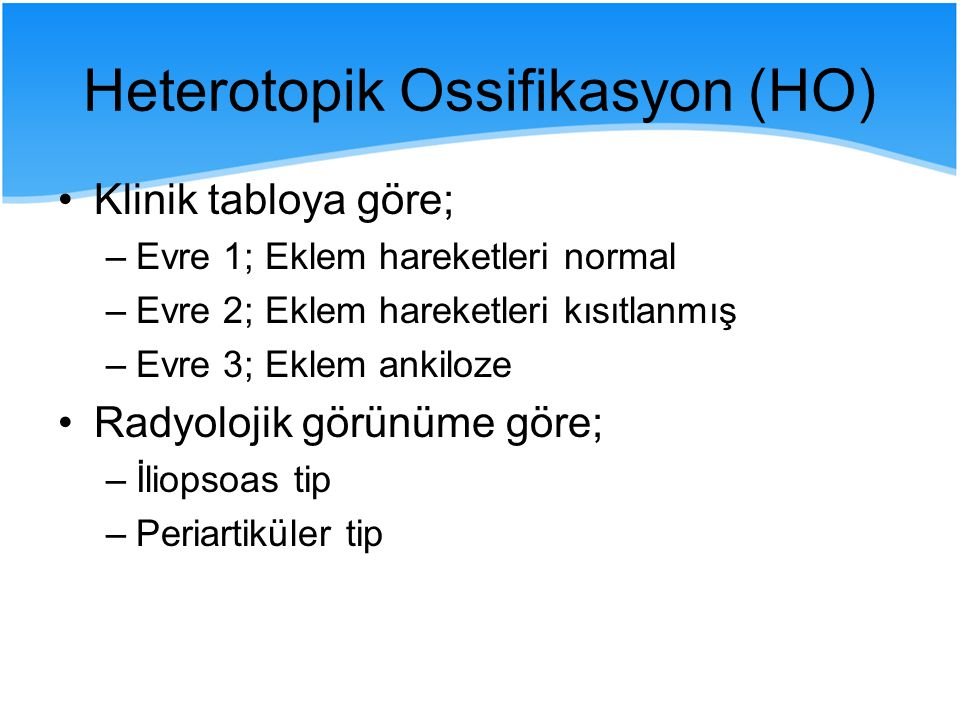 Heterotopik Ossifikasyon (HO)