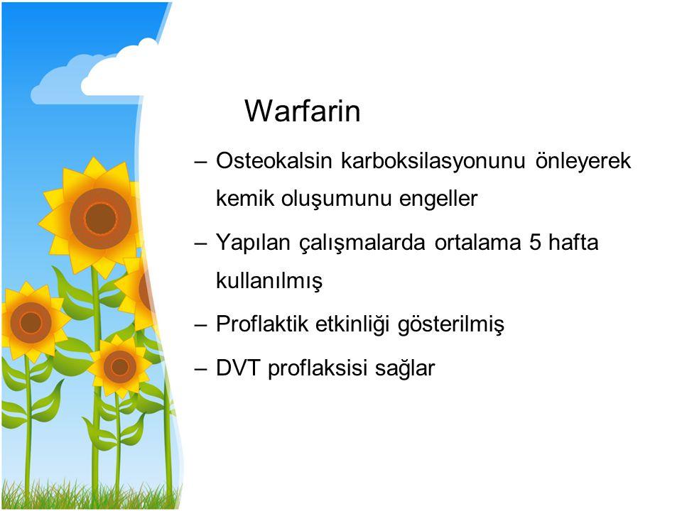 Warfarin Osteokalsin karboksilasyonunu önleyerek kemik oluşumunu engeller. Yapılan çalışmalarda ortalama 5 hafta kullanılmış.